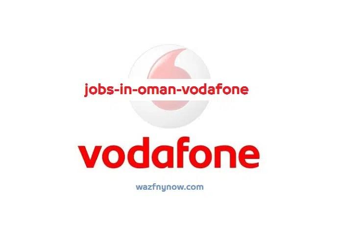 شركة فودافون عمان تعلن توفر وظائف شاغرة بمختلف التخصصات