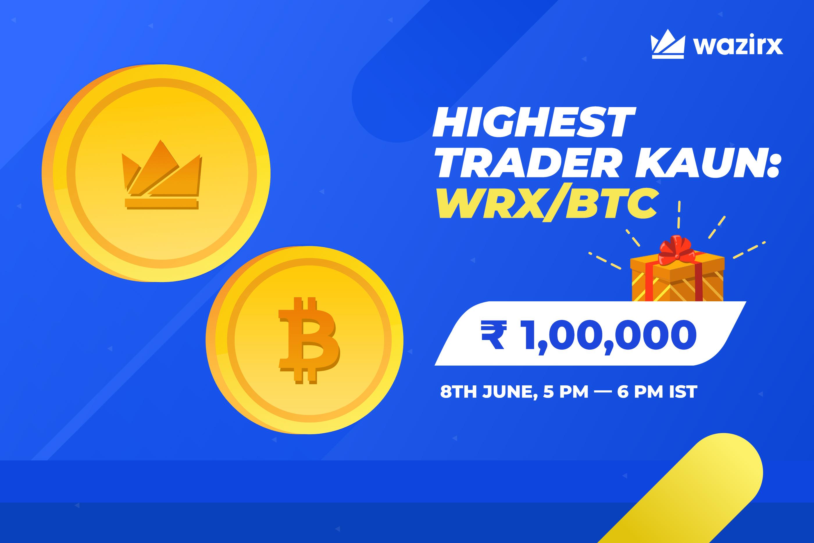 Highest Trader Kaun: WRX/BTC