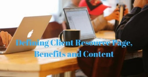 Defining Client Resource Page, Benefits and Content