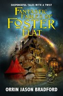Fantastic fables of foaster flat