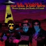 Episode 81: W.B. Walker's Old Soul Radio Show Podcast (Shooter Jennings, Jon Hensley, & Friends)