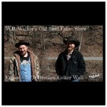 Episode 300: W.B. Walker's Old Soul Radio Show Podcast (W.B. Walker's Old Soul Video Show: Episode 7 – Colter Wall – Audio)