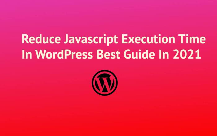 Reduce Javascript Execution Time In WordPress Best Guide In 2021