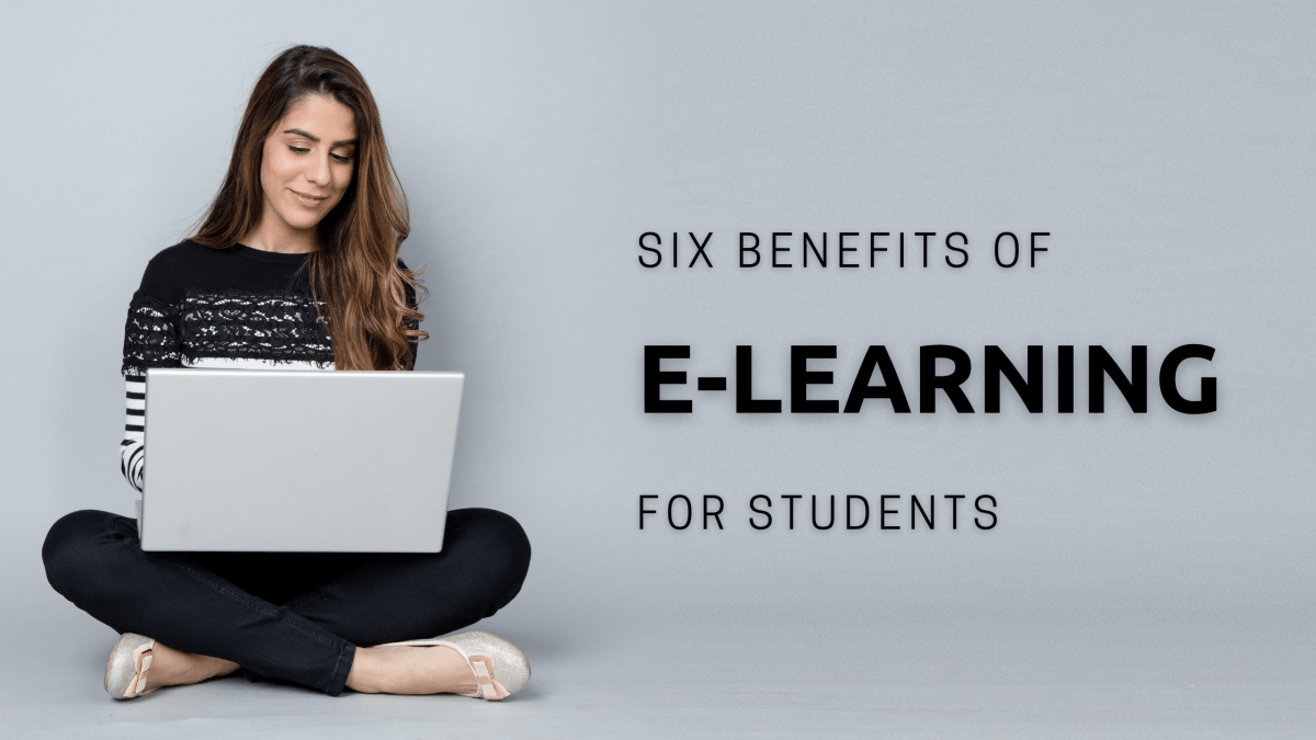 Six benefits of e-learning for students