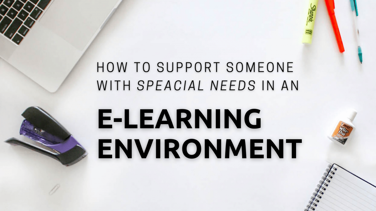 How to support someone with special needs in eLearning