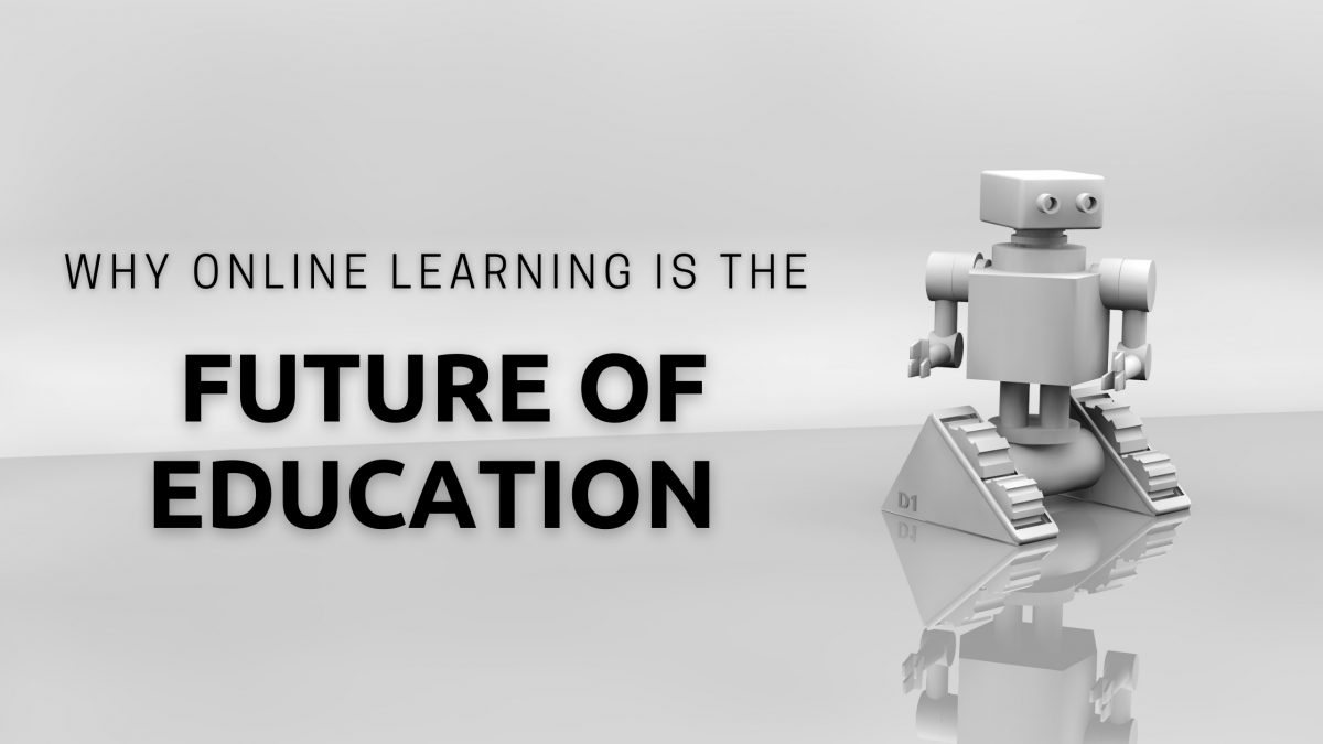 Why online learning is the future of education
