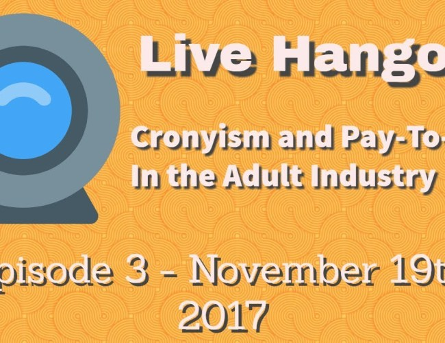Podcast 3: Cronyism and Pay-To-Play In The Adult Industry