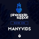 Pineapple Support on Manyvids