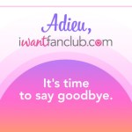 IWantFanClub Shutting Down