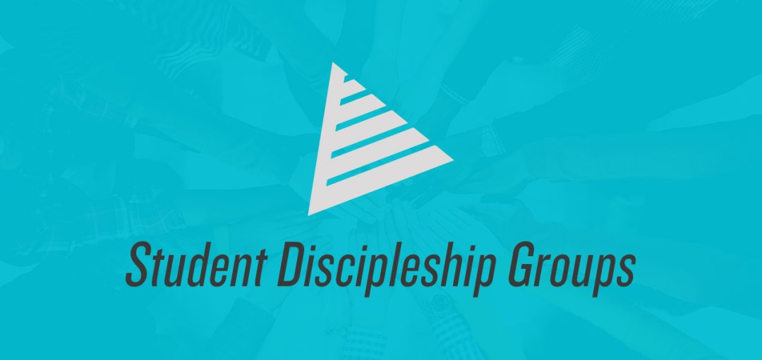 Students Discipleship Groups