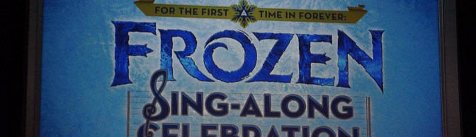 007 June 8, 2015 – For The First Time In Forever: A Frozen Sing-Along Celebration