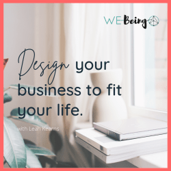 Design your business to fit your life