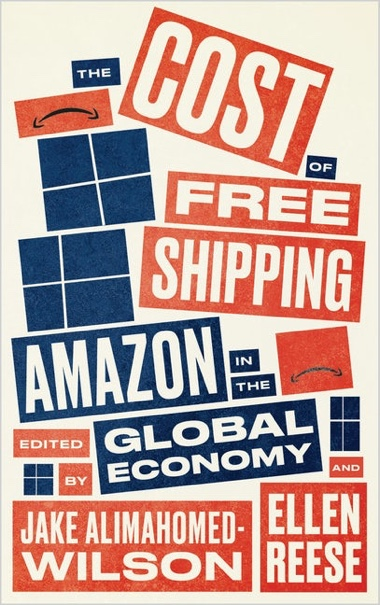 The Cost Of Free Shipping Amazon In The Global Economy We Make Money Not Art