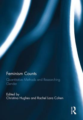 Feminism Counts: Quantitative Methods and Researching Gender