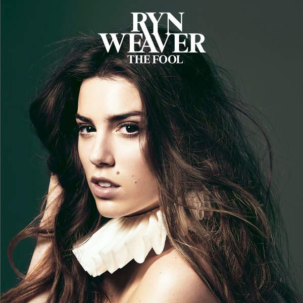 Ryn Weaver - The Fool