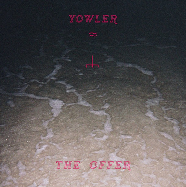 Yowler - The Offer