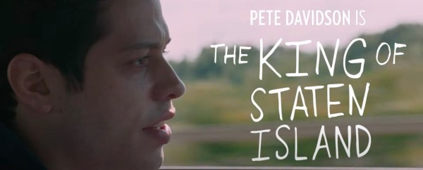Watch 'The King of Staten Island' Trailer Starring Pete ...