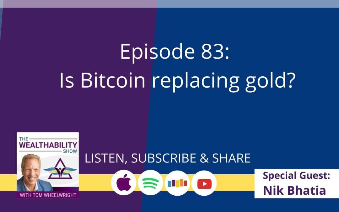 Episode 83 – Is Bitcoin replacing gold?