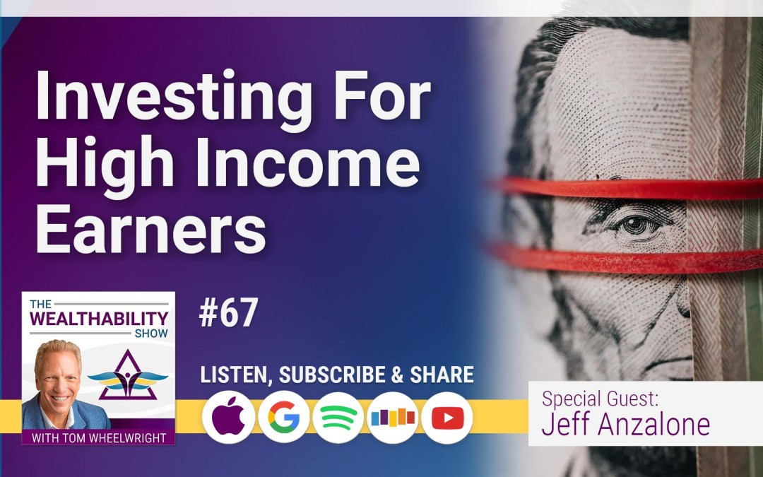 Episode 67 – Investing For High-Income Earners