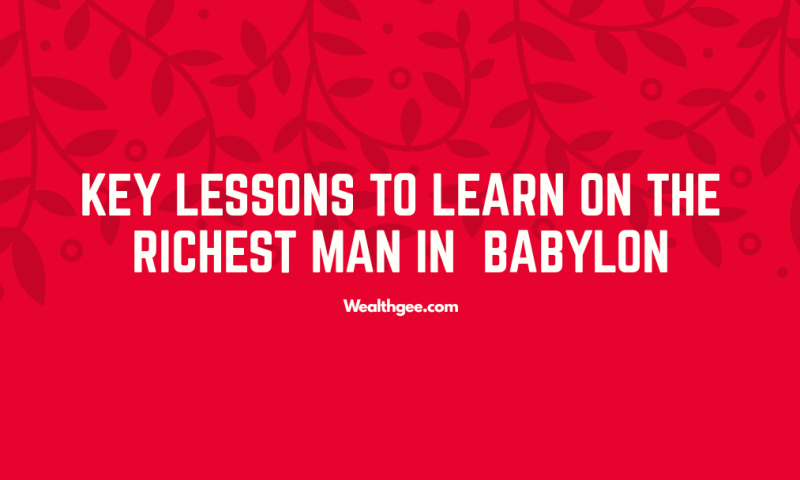 the key important lessons of the richest man in babylon