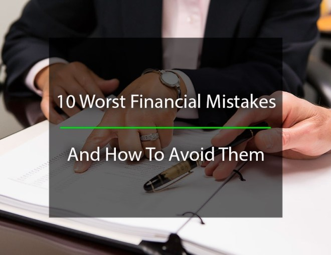 Ten-Worst-Financial-Mistakes
