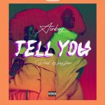 Airboy – Tell You (Prod. Lexy Flow)