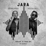 [New Music] : Bennariki Ft Selebobo – Jara