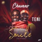 "Chuvano ft. Teni – ""Smile"""