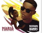 Reekado Banks – Maria (Prod. by Young John)