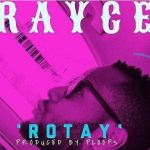 Rayce – Rotay (Prod.by Ploops)