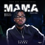 Steady Brown - MaMa (Prod.by Cypress)