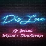 DJ Spinall ft. Wizkid, Tiwa Savage – Dis Love
