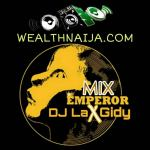 DJ Laxgidy - Wealthnaija Party Mixtape
