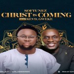 Softunez ft. Revd Gweke – Christ is Coming