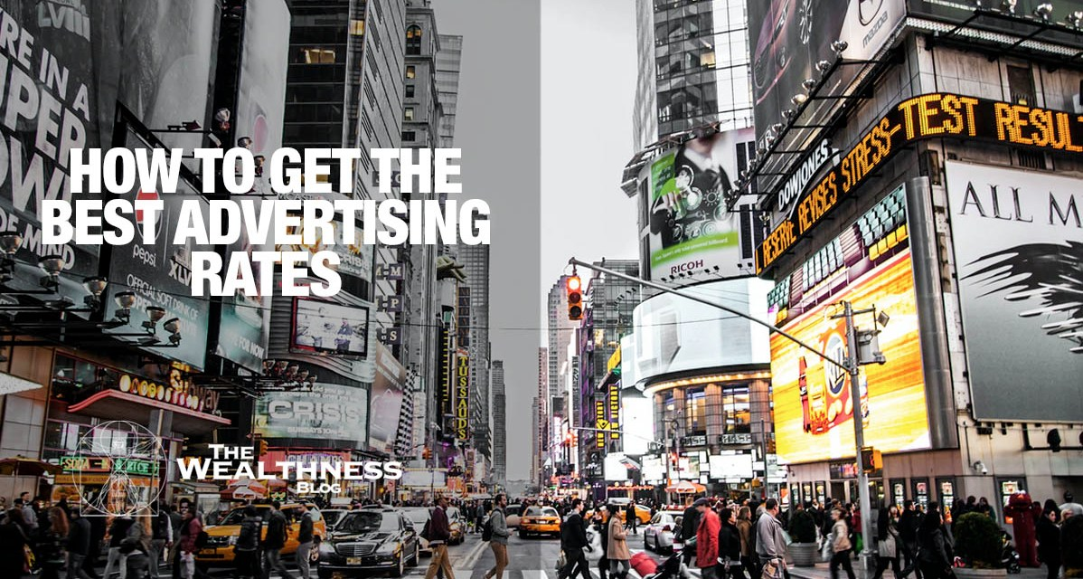 How to Get The Best Advertising Rates