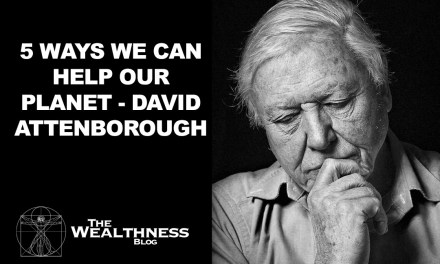 5 WAYS WE CAN HELP OUR PLANET – DAVID ATTENBOROUGH