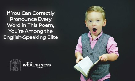 If You Can Correctly Pronounce Every Word in This Poem, You're Among the English-Speaking Elite