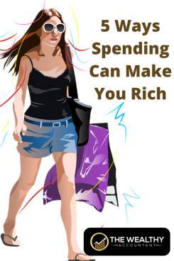 5 ways spending can make you rich. Spending habits can lead to debt or wealth. Here are the secret spending habits of the wealthy.. #wealthyaccountant #secrets #wealthy #spending #spendinghabits #habits #debt #money