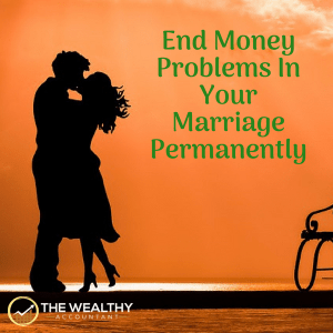 Marriage and money. End money problems in your marriage forever. Turn his and her money into his and her spending. Build love by ending money issues. #wealthyaccountant #money #love #infidelity #spending #divorce #marriage #marriageproblems