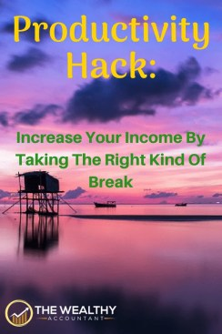 Productivity hack. The right kind of break or vacation or mini-retirement can increase your income and efficiency. #wealthyaccountant #productivity #hack #productivityhack #miniretirement #vacation #sidegig #hustles