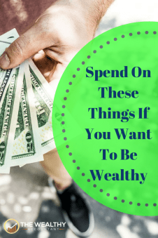 These are the 5 things you need to spend on if you want to be rich. The 5 secret spending habits wealthy people use are available to anyone. Frugality isn't the entire game. The wealthy spend. They spend right. #wealthyaccountant #frugality #frugalliving #wealth #money #passiveincome #spending #spendinghabits