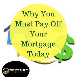 Here is why you must start paying extra on your mortgage today. Investing the extra mortgage payments instead does not work. Pay off your mortgage in 5 years or less. #wealthyaccountant #savingmoney #personalfinance #money