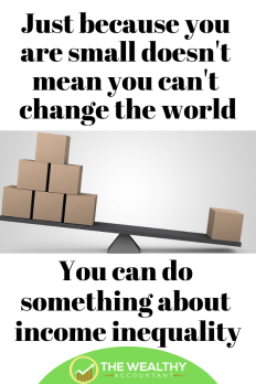 You can change the world; you can make a difference in ending income inequality.