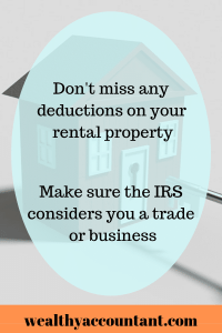 The Section 199A deduction requires you to be a trade or business. Follow these rules to take advantage of this generous deduction on your rental properties.