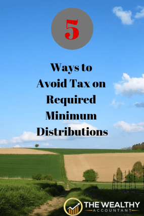 5 ways to avoid taxes on required minimum distributions. Tax-free retirement income. Why a non-retirement account can be better than a retirement plan.