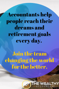 Accountants make the world go round, are a part of all business and personal wealth creation. Be a part of the solution. Be an accountant. #accountant #accounting #retirement #earlyretirement #financial independence #FI