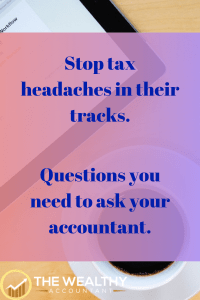Before taxes become a problem you need to ask your accountant these questions. #accountant #CPA #EA #enrolledagent #taxpro #tax