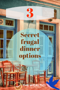 Looking for reasonably priced dinner options? Look no further. Here are 3 frugal dining out options most people don't know about. So now you know the secret! #diningout #food #dinner #lunch #secret #meals #inexpensivemeals
