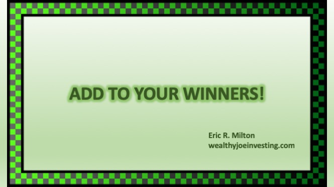 Add To Your Winners – Part 2!