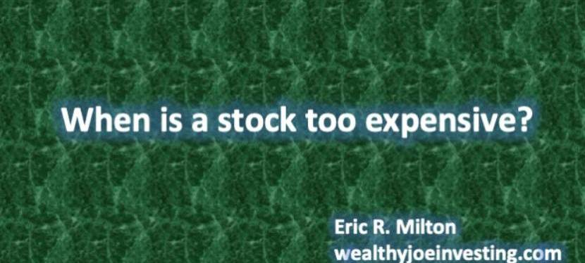 When Is A Stock Too Expensive?